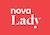 Nova Lady HD